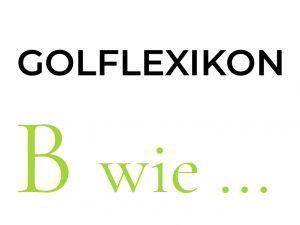 readmygolf Golflexikon B wie...