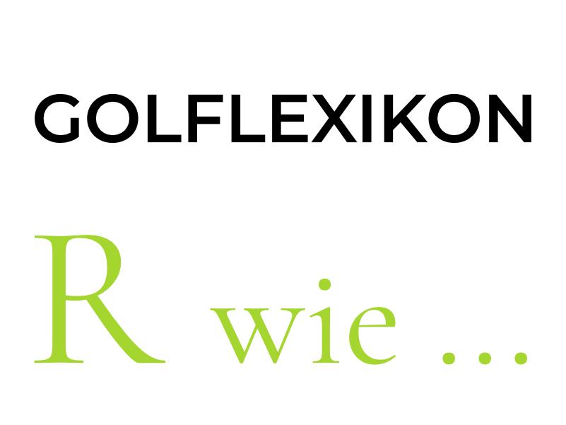 readmygolf Golflexikon R wie... Special